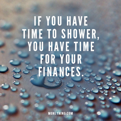 If you have time to shower, you have time for your finances