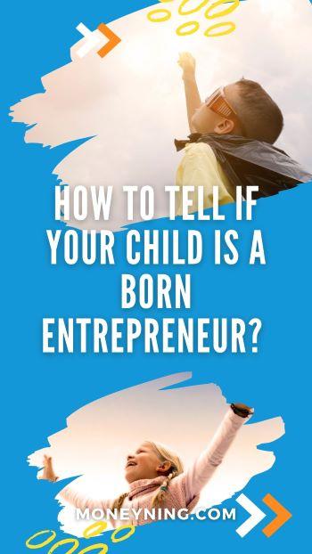 Seu filho é um empresário nato? Veja como saber 4