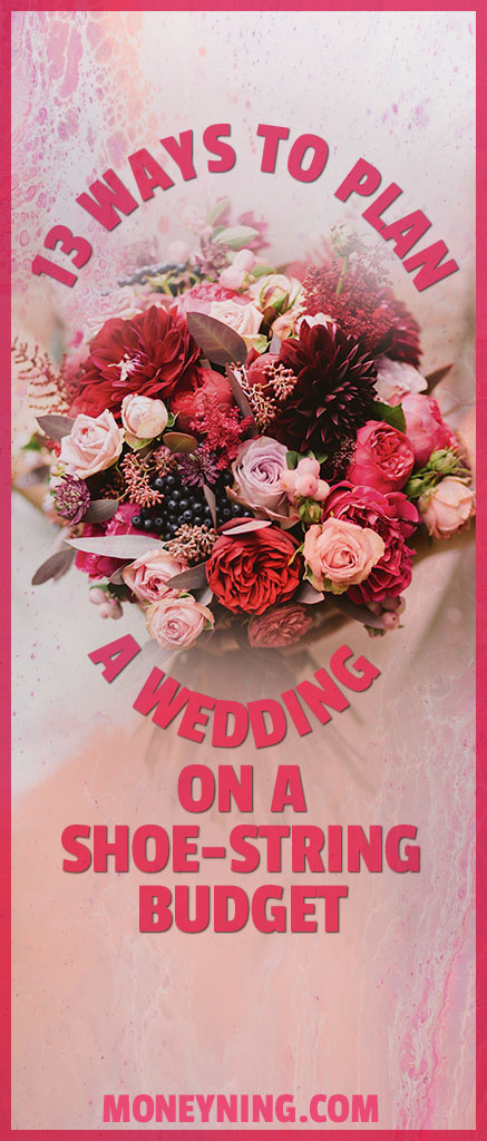 13 Tips for Planning a Wedding on a Shoestring Budget