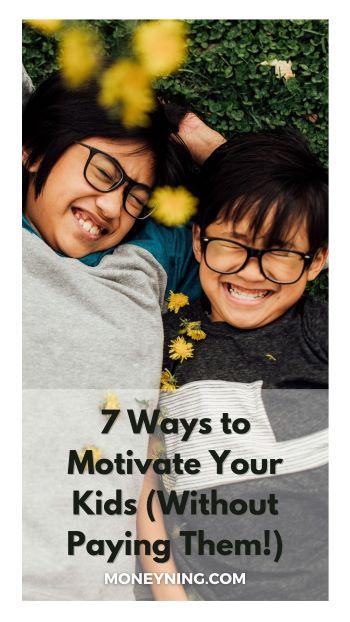 7 maneiras de motivar seus filhos (sem pagar por eles!) 4