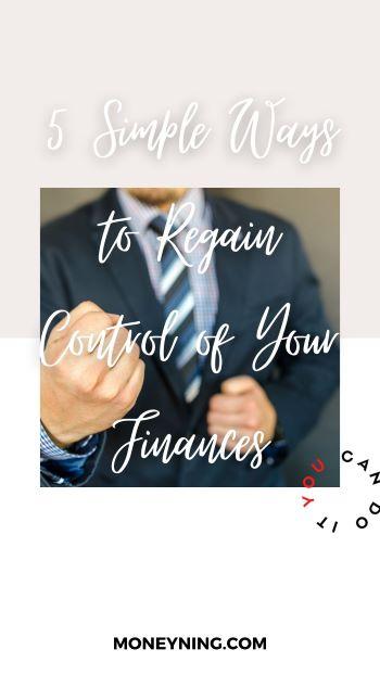 5 maneiras simples de recuperar o controle de suas finanças 4