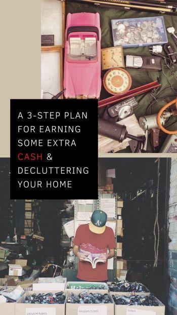 Um plano de três etapas para ganhar algum dinheiro extra e organizar sua casa 4