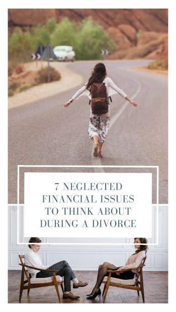 7 questões financeiras negligenciadas para se pensar durante um divórcio 11