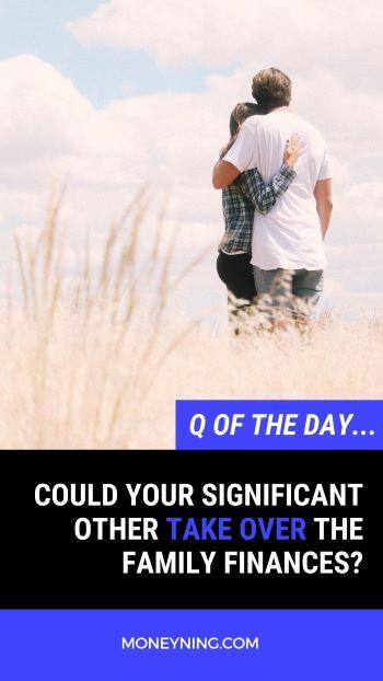 Será que sua outra pessoa importante pode assumir as finanças da família? 2