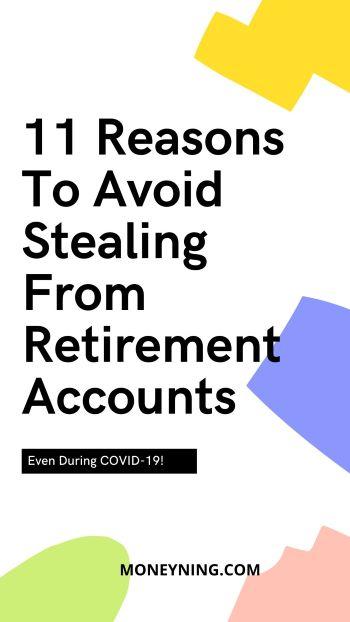 11 razões para evitar roubar contas de aposentadoria mesmo durante o COVID-19 11