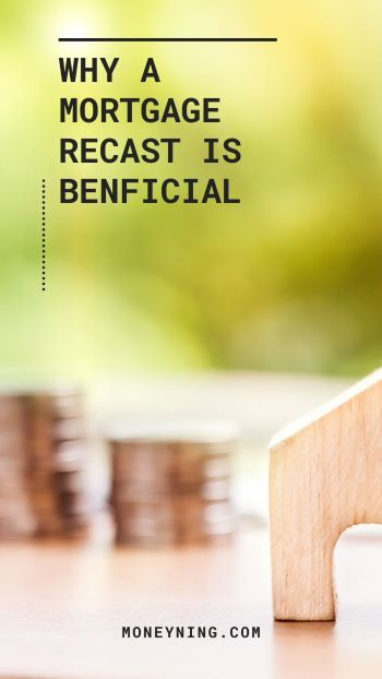 Why You Should Get a Mortgage Recast