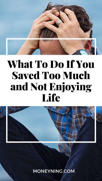 11 coisas a fazer se você salvou demais e não aproveitou a vida 4