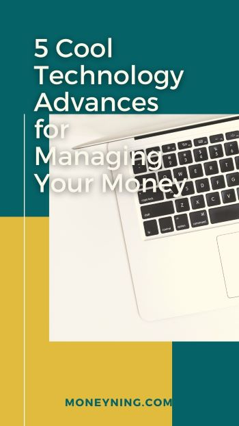 5 avanços tecnológicos interessantes para gerenciar seu dinheiro 11